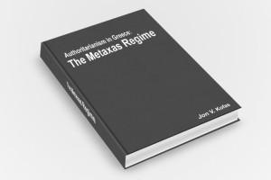 Authoritarianism in Greece: The Metaxas Regime, Jon V Kofas